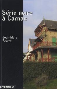 Jean-Marc Perret - Série noire à Carnac.