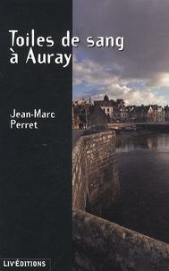 Jean-Marc Perret - Toiles de sang à Auray.