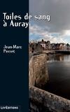 Jean-Marc Perret - Toiles de sang à Auray - Un thriller haletant.