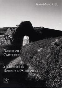 Jean-Marc Piel - Barneville-Carteret - A la lumière de Barbey d'Aurevilly.