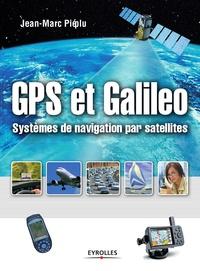 Jean-Marc Piéplu - GPS et Galileo - Systèmes de navigation par satellites.
