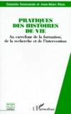 Jean-Marc Pilon et Danielle Desmarais - Pratique des histoires de vie - Au carrefour de la formation, de la recherche et de l'intervention.