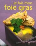 Jean-Marc Plantade et Michel Sage - Je fais mon foie gras.