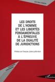 Jean-Marc Poisson et François Julien-Labruyère - Les droits de l'homme et les libertés fondamentales à l'épreuve de la dualité de juridictions.