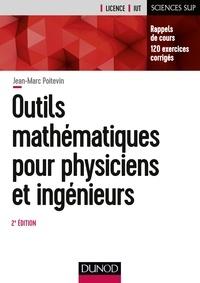 Jean-Marc Poitevin - Outils mathématiques pour physiciens et ingénieurs - Rappels de cours et exercices corrigés.