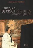 Jean-Marc Pontier - Nicolas de Crécy - Périodes graphiques.