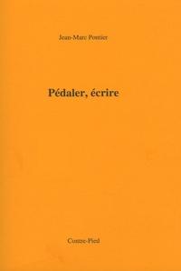 Jean-Marc Pontier - Pédaler, écrire - Tome 1, Etre d'ici.