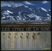 Jean-Marc Porte et Thomas Bianchin - Les cités de la soie - De Pékin à Damas.