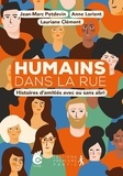 Jean-Marc Potdevin et Anne Lorient - Humains dans la rue - Histoires d'amitiés avec ou sans abri.