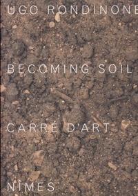 Jean-Marc Prévost - Ugo Rondinone - Becoming soil.