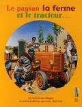 Jean-Marc Providence et Emmanuel Le Roy Ladurie - Le paysan, la ferme et le tracteur - Le rural et ses images, un siècle d'affiches agricoles 1860-1960.
