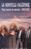 Jean-Marc Regnault et Viviane Fayaud - La Nouvelle-Calédonie : vingt années de concorde - 1988-2008.