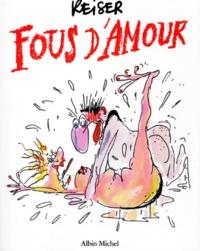 Jean-Marc Reiser - Fous d'amour.