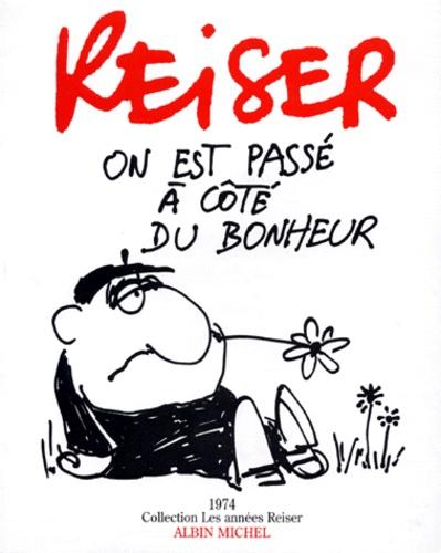 Jean-Marc Reiser - On est passé à côté du bonheur.