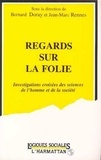 Jean-Marc Rennes et Bernard Doray - Regards sur la folie - Investigations croisées des sciences de l'homme et de la société, [colloque, mars 1988].