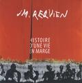Jean-Marc Requien - Histoire d'une vie en marge.