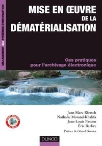 Jean-Marc Rietsch et Nathalie Morand-Khalifa - Mise en oeuvre de la dématérialisation - Cas pratiques pour l'archivage électronique.