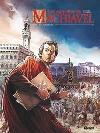 Jean-Marc Rivière et Gabriel Andrade - Les enquêtes de Machiavel Tome 1 : La voie du mal.