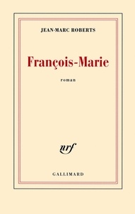 Jean-Marc Roberts - François-Marie.