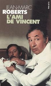 Jean-Marc Roberts - L'ami de Vincent.