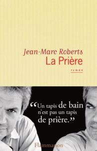 Jean-Marc Roberts - La prière.