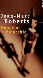 Jean-Marc Roberts - Monsieur Pinocchio.