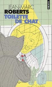 Jean-Marc Roberts - Toilette de chat.
