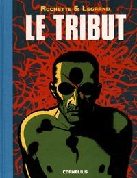 Jean-Marc Rochette et Benjamin Legrand - Le tribut.