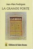 Jean-Marc Rodriguez - La grande porte.