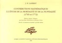 Jean-Marc Rohrbasser et Jacques Véron - Contributions mathématiques à l'étude de la mortalité et de la nuptialité (1765-1772) - Edition critique, bilingue ; suivi de Les équations de Lambert.