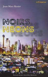 Jean-Marc Rosier - Noirs néons.