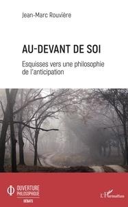 Téléchargez des ebooks gratuits epub Au-devant de soi  - Esquisses vers une philosophie de l'anticipation