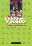 Jean-Marc Roux et Arielle Roux - 30 Balades en famille autour de Briançon - Guisane, Clarée, Izoard.
