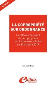 Jean-Marc Roux - La copropriété sur ordonnance.