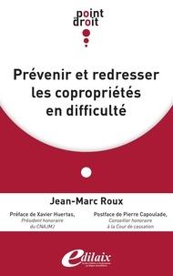 Jean-Marc Roux - Prévenir et redresser les copropriétés en difficulté.