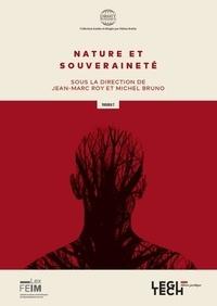 Jean-Marc Roy et Michel Bruno - Nature et souveraineté.
