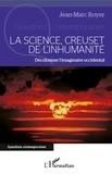 Jean-Marc Royer - La science, creuset de l'inhumanité - Décoloniser l'imaginaire occidental.