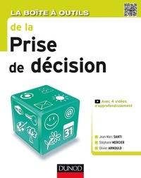 Jean-Marc Santi et Stéphane Mercier - La Boîte à outils de la Prise de décision.