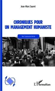 Jean-Marc Sauret - Chroniques pour un management humaniste - Vers l'autonomie fertile.