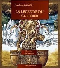 Jean-Marc Savary - La legende du guerrier.