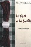 Jean-Marc Savary - Le gigot à la ficelle - Conte gastronomique.