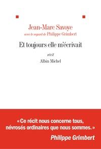 Jean-Marc Savoye et Philippe Grimbert - Et toujours elle m'écrivait.