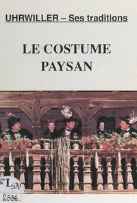 Jean-Marc Schlagdenhauffen et  Collectif - Le costume paysan.