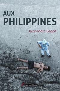 Jean-Marc Segati - Aux Philippines.