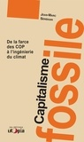 Jean-Marc Sérékian - Capitalisme fossile - De la farce des COP à l'ingénierie du climat.