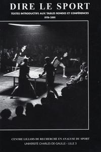 Jean-Marc Silvain - Dire le sport - Textes introductifs aux tables rondes et conférences 1976-2001.
