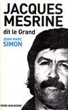 Jean-Marc Simon - Jacques Mesrine dit le Grand.