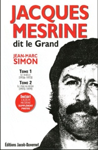 Jean-Marc Simon - Jacques Mesrine dit le Grand - Coffret Tome 1 : Le rebelle, Tome 2 : Le prix du mythe.