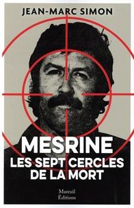 Jean-Marc Simon - Mesrine - Les sept cercle de la mort.
