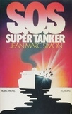 Jean-Marc Simon - S.O.S. super tanker.